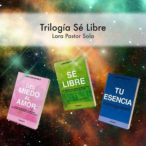 Lara Pastor - Trilogía Sé Libre